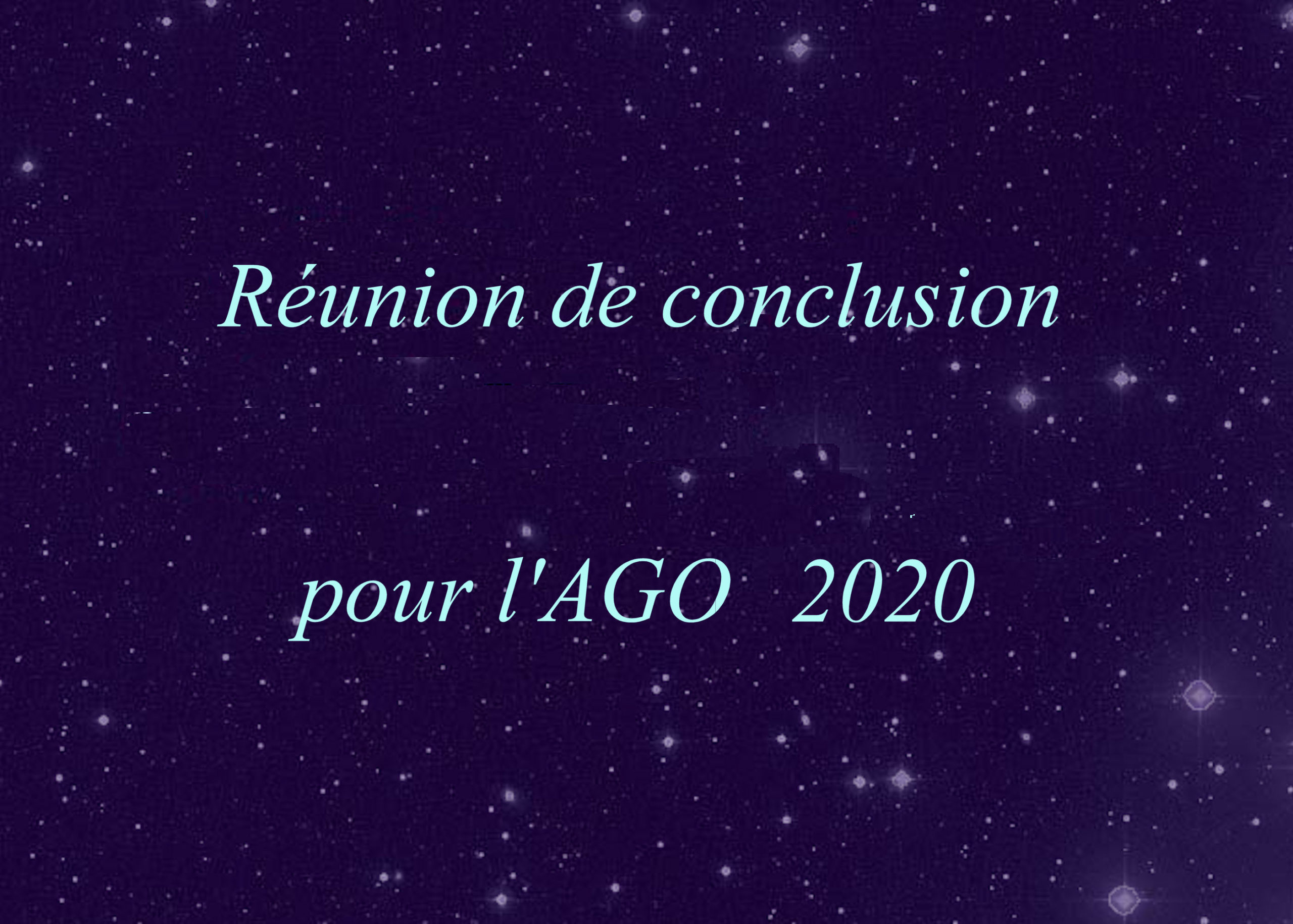 (Réunion de conclusion de l'AGO 2020)*